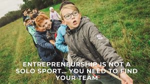 Entrepreneurship is a team sport